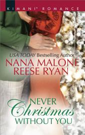 Never Christmas Without You: Just for the Holidays\His Holiday Gift