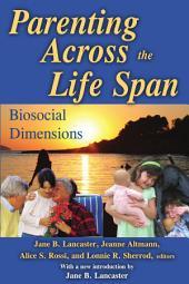 Parenting Across the Life Span: Biosocial Dimensions