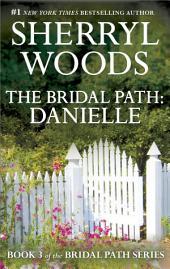 The Bridal Path: Danielle