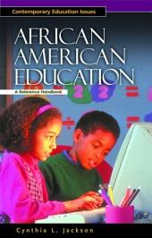 African American Education: A Reference Handbook