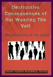 Destructive Consequences of Not Wearing The Veil: Intermingling of The Sexes