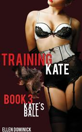 Kate's Exhibition: Training Kate: The Submission of a Maid (bdsm dominance)