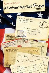 A Letter Marked Free: A Powerful and Gripping Account of a Combat Soldier in WWII