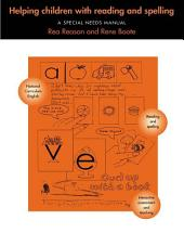 Helping Children with Reading and Spelling: A Special Needs Manual, Edition 2