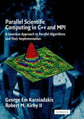 Parallel Scientific Computing in C++ and MPI: A Seamless Approach to Parallel Algorithms and their Implementation, Volume 1