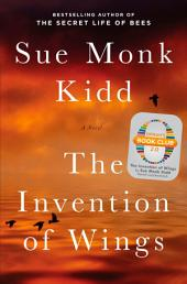 The Invention of Wings: With Notes