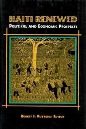 Haiti Renewed: Political and Economic Prospects