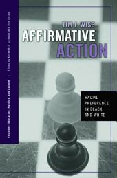 Affirmative Action: Racial Preference in Black and White
