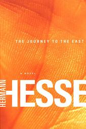 The Journey to the East: A Novel