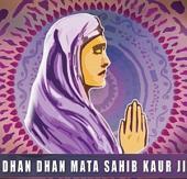 Dhan Dhan Mata Sahib Kaur Ji: Mother Of The Khalsa