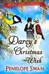 Darcy's Christmas Wish: A Pride and Prejudice Variation (A sweet Christmas Regency romance for Jane Austen fans)