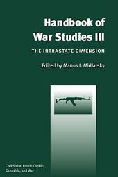Handbook of War Studies III: The Intrastate Dimension