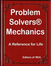 Problem Solvers® Mechanics: A Reference for Life