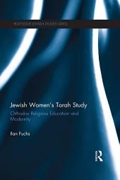 Jewish Women's Torah Study: Orthodox Religious Education and Modernity