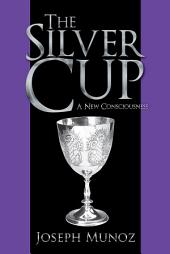 The Silver Cup: A New Consciousness