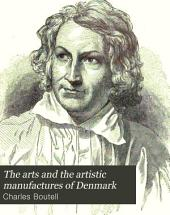 The arts and the artistic manufactures of Denmark