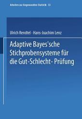 Adaptive Bayes'sche Stichprobensysteme für die Gut-Schlecht-Prüfung