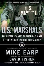 U.S. Marshals: Inside America's Most Storied Law Enforcement Agency