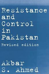 Resistance and Control in Pakistan