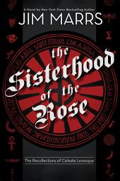 The Sisterhood of the Rose: The Recollection of Celeste Levesque