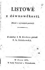 Listowé z dáwnowěkosti. Básně z wýchodnjch powěstj. Z němčiny J. B. Herdera přeložil F. L. Čelakowský