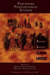 Philippine Postcolonial Studies: Essays on Language and Literature
