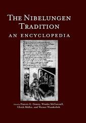 The Nibelungen Tradition: An Encyclopedia