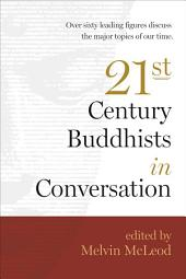 Twenty-First-Century Buddhists in Conversation