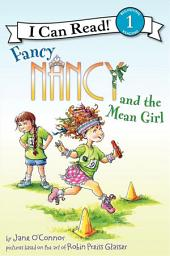 Fancy Nancy and the Mean Girl: I Can Read Level 1