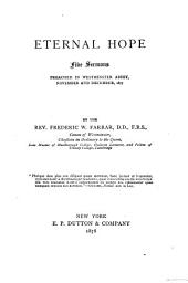 Eternal Hope: Five Sermons Preached in Westminster Abbey, November and December, 1877