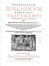Concordantiae Bibliorum utriusque Testamenti Veteris et Novi