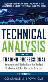Technical Analysis for the Trading Professional, Second Edition: Strategies and Techniques for Today's Turbulent Global Financial Markets: Edition 2