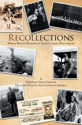 Recollections: World War II Memoirs of Twenty-eight Who Served
