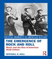 The Emergence of Rock and Roll: Music and the Rise of American Youth Culture