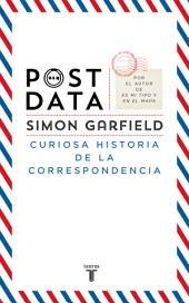 POSTDATA: Curiosa historia de la correspondencia