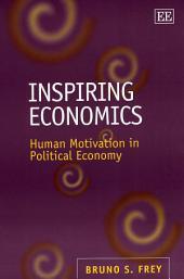 Inspiring Economics: Human Motivation in Political Economy