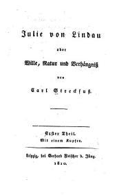 Julie von Lindau; oder, Wille, Natur und Verhängniss