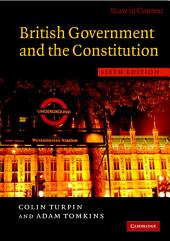 British Government and the Constitution: Text and Materials, Edition 6
