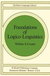 Foundations of Logico-linguistics: A Unifield Theory of Information, Language and Logic
