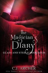 The Magician's Diary: Book 4 of the Glass and Steele series