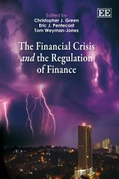 The Financial Crisis and the Regulation of Finance