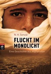 Flucht im Mondlicht: Eine Geschichte aus Afghanistan