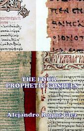 The Four Prophetic Gospels.