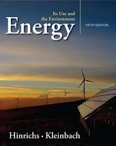 Energy: Its Use and the Environment: Edition 5
