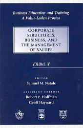 Business Education and Training: Corporate Structures, Business, and the Management of Values