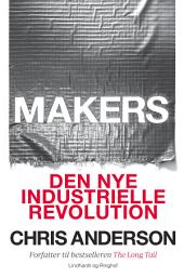 Makers - Den nye industrielle revolution