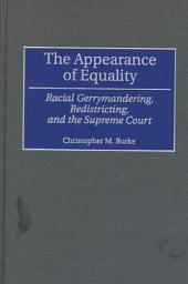 The Appearance of Equality: Racial Gerrymandering, Redistricting, and the Supreme Court