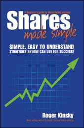 Shares Made Simple: A Beginners Guide to Sharemarket Success