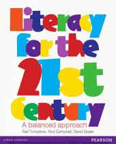 Literacy for the 21st Century, a balanced approach