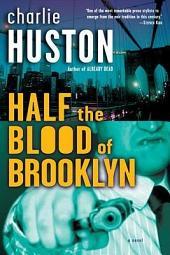 Half the Blood of Brooklyn: A Novel